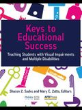 Keys to Educational Success: Teaching Students with Visual Impairments and Multiple Disabilities
