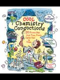 Cool Chemistry Concoctions: 50 Formulas that Fizz, Foam, Splatter & Ooze