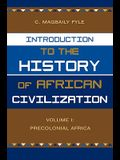Introduction to the History of African Civilization: Volume 1: Precolonial Africa