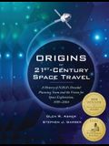 Origins of 21st Century Space Travel: A History of NASA's Decadal Planning Team and Vision for Space Exploration, 1999-2004