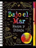 Raspa Y Dibuja Bajo El Mar (Under the Sea) [With Wooden Stylus]