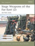 Siege Weapons of the Far East (2): Ad 960-1644