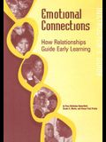 Emotional Connections: How Relationships Guide Early Learning: Instructor's Guide [With CDROM]
