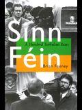 Sinn Fein: A Hundred Turbulent Years