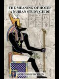 The Meaning of Hotep: A Nubian Study Guide