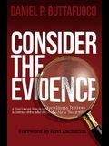 Consider the Evidence: A Trial Lawyer Examines Eyewitness Testimony in Defense of the Reliability of the New Testament
