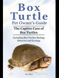 Box Turtle Pet Owners Guide. 2016. The Captive Care of Box Turtles. Including Box Turtles Biology, Behavior and Ecology.