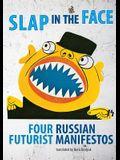 Slap in the Face: Four Russian Futurist Manifestos