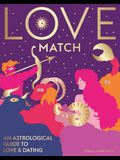 Love Match: An Astrological Guide to Love and Relationships
