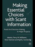 Making Essential Choices with Scant Information: Front-End Decision Making in Major Projects