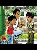 The Bully Met My Dad!: ...and Became My Friend