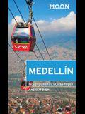 Moon Medellin: Including Colombia's Coffee Region