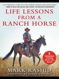 Life Lessons from a Ranch Horse: 6 Fundamentals of Training Horses--And Yourself