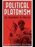 Political Platonism: The Philosophy of Politics