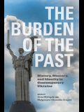The Burden of the Past: History, Memory, and Identity in Contemporary Ukraine