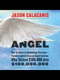 Angel Lib/E: How to Invest in Technology Startups-Timeless Advice from an Angel Investor Who Turned $100,000 Into $100,000,000