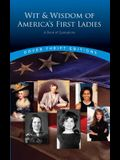 Wit and Wisdom of America's First Ladies: A Book of Quotations