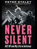 Never Silent: ACT Up and My Life in Activism