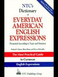 NTC's Dictionary of Everyday American English Expressions: Presented According to Topic and Situation