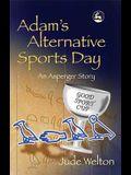 Adam's Alternative Sports Day: An Asperger Story