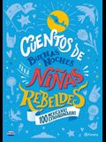 Cuentos de Buenas Noches Para Niñas Rebeldes (Edición Local): 100 Mexicanas Extraordinarias