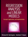 Regression Analysis and Linear Models: Concepts, Applications, and Implementation