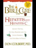 Bible Cure for Hepatitis C: Ancient Truths, Natural Remedies and the Latest Findings for Your Health Today