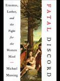 Fatal Discord: Erasmus, Luther, and the Fight for the Western Mind