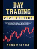 Day Trading: A Detailed Beginner's Guide to Start to Day Trade for a Living with the Best Tools, Learning Risk Management and Trade