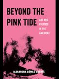 Beyond the Pink Tide: Art and Political Undercurrents in the Americas