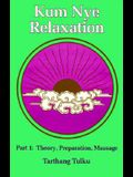 Kum Nye Relaxation: Theory, Preparation, Massage