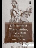 Life Stories of Women Artists, 1550-1800: An Anthology