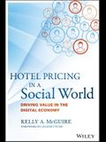 Hotel Pricing in a Social World: Driving Value in the Digital Economy