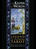 A Keeper of Words: Accompanying Book to Legend: The Arthurian Tarot (book only)