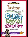 Boston and the State of Massachusetts: Cool Stuff Every Kid Should Know