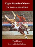 Eight Seconds of Grace: The Stories of John McBeth