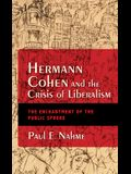 Hermann Cohen and the Crisis of Liberalism: The Enchantment of the Public Sphere