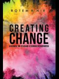 Creating Change: Living in Clear Consciousness