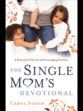 Single Mom's Devotional: A Book of 52 Practical and Encouraging Devotions