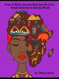 Hues of Africa: Journey Between the Lines African Adult Coloring and Activity Book: For Stress Relief and Relaxtion