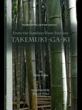 From the Bamboo-View Pavilion: Takemuki-ga-ki