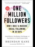 One Million Followers, Updated Edition: How I Built a Massive Social Following in 30 Days