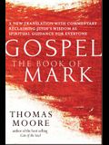 Gospel--The Book of Mark: A New Translation with Commentary--Jesus Spirituality for Everyone