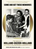 Come and Get These Memories: The Story of Holland-Dozier-Holland