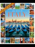 365 Days in Italy Picture-A-Day Wall Calendar 2022: Celebrate 365 Days of Italy's Food, Landscapes, Art, Architecture, and Spirit.