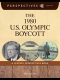 The 1980 U.S. Olympic Boycott: A History Perspectives Book