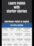 Learn Polish with Starter Stories: Interlinear Polish to English