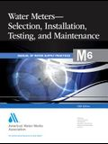 M6 Water Meters - Selection, Installation, Testing, and Maintenance