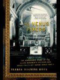 The Venus Fixers: The Remarkable Story of the Allied Monuments Officers Who Saved Italy's Art During World War II