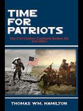Time for Patriots: The 21st Century Confronts Bunker Hill--And After!